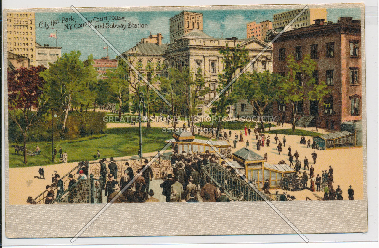 City Hall Park, N.Y. County Courthouse, and Subway Station, NYC