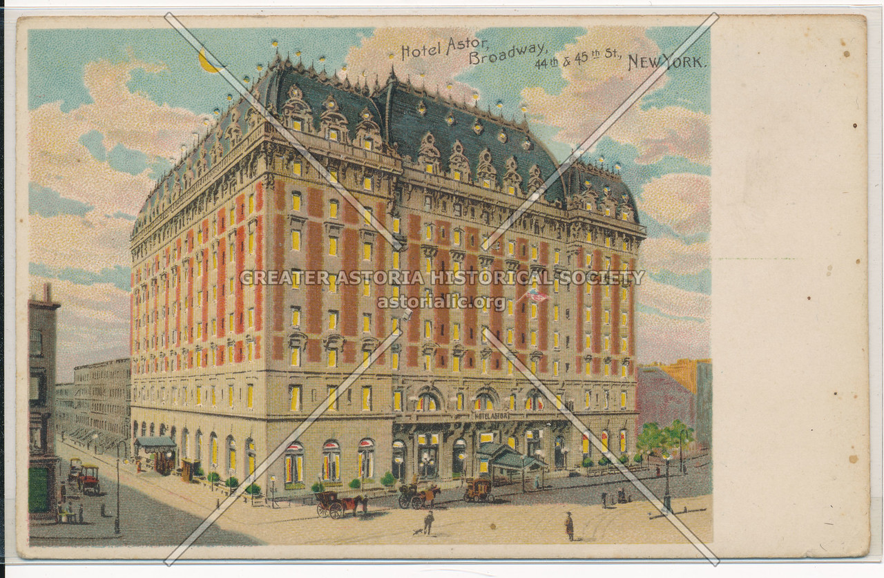 Hotel Astor, Broadway, 44th & 45th St., NYC