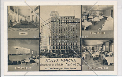 """Hotel Empire, Broadway at 63rd St., New York City, """"At The Gateway to Times Square"""""""