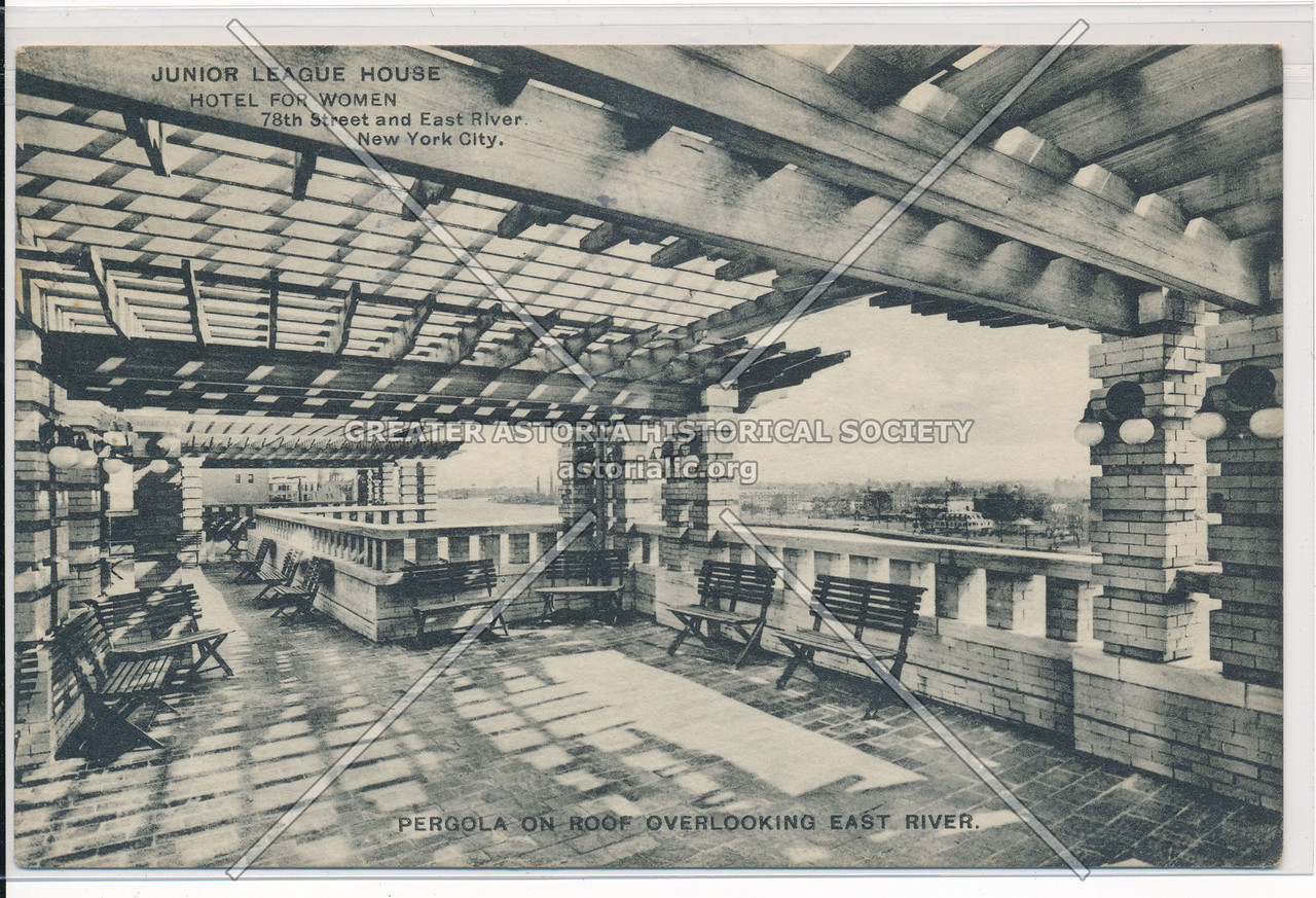 Junior League House Hotel for Women, 78th Street and East River, New York City, Pergola On Roof Overlooking East RIver