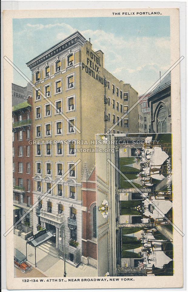 The Felix Portland, 132-134 West 47th St., Near Broadway, New York