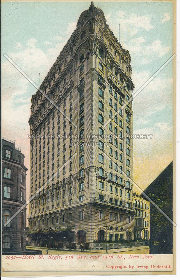 Hotel St. Regis, 5th Ave. and 55th St., New York