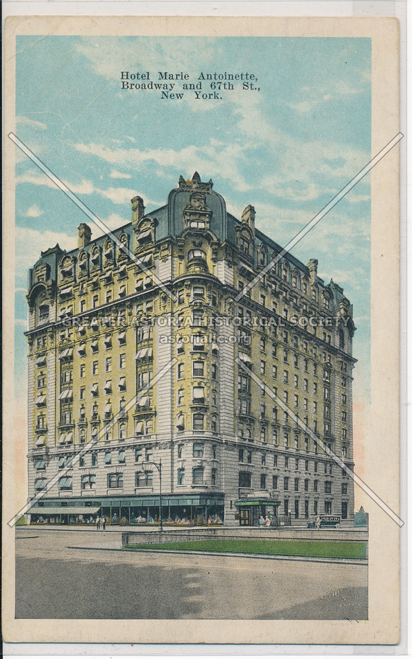 Hotel Marie Antoinette, Broadway and 67th St., New York