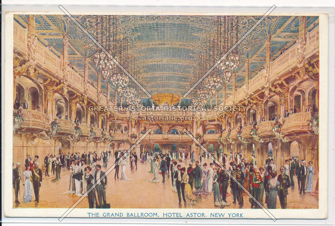 The Grand Ballroom, Hotel Astor, New York City