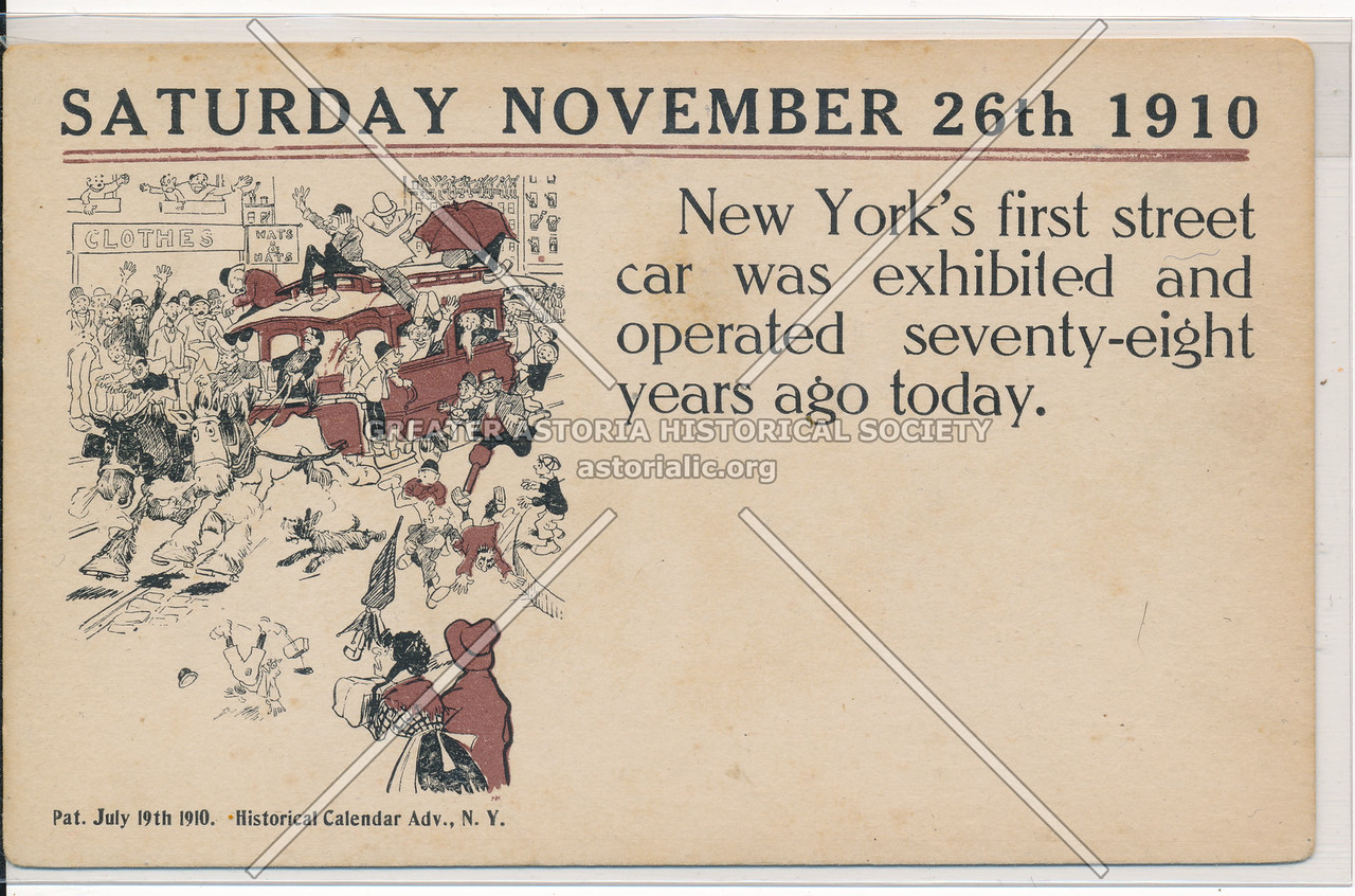 Saturday November 3, 1910: New York's first street car was exhibited and operated seventy-eight years ago today