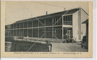 Typical Barracks, U.S.A General Hospital No. 1, Williamsbridge, Bx.