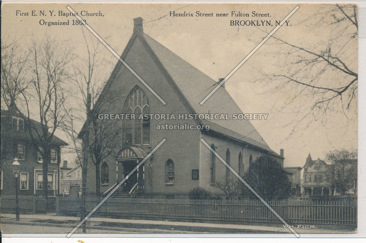 First E.N.Y. Baptist Church, Hendrix Street near Fulton, BK.
