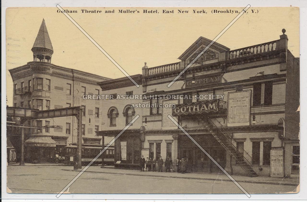 Gotham Theatre & Muller's Hotel, East New York, BK.