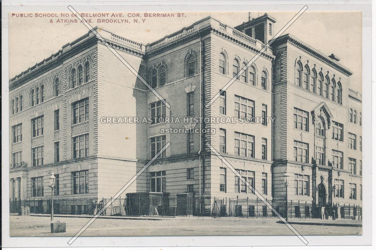Public School No. 64, Belmont Ave., BK.