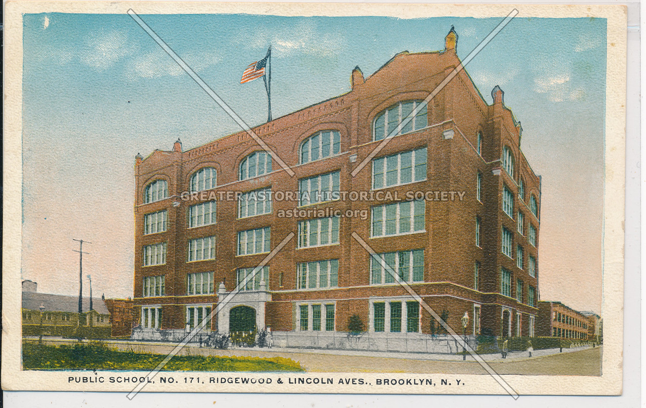 Public School No. 171., Ridgewood & Lincoln Aves., BK.