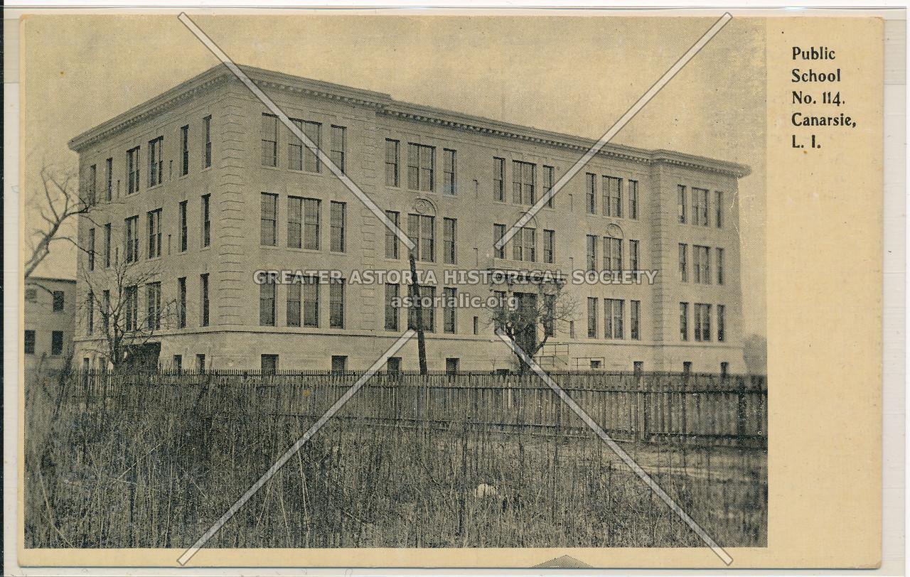 Public School No. 114, Canarsie, BK.