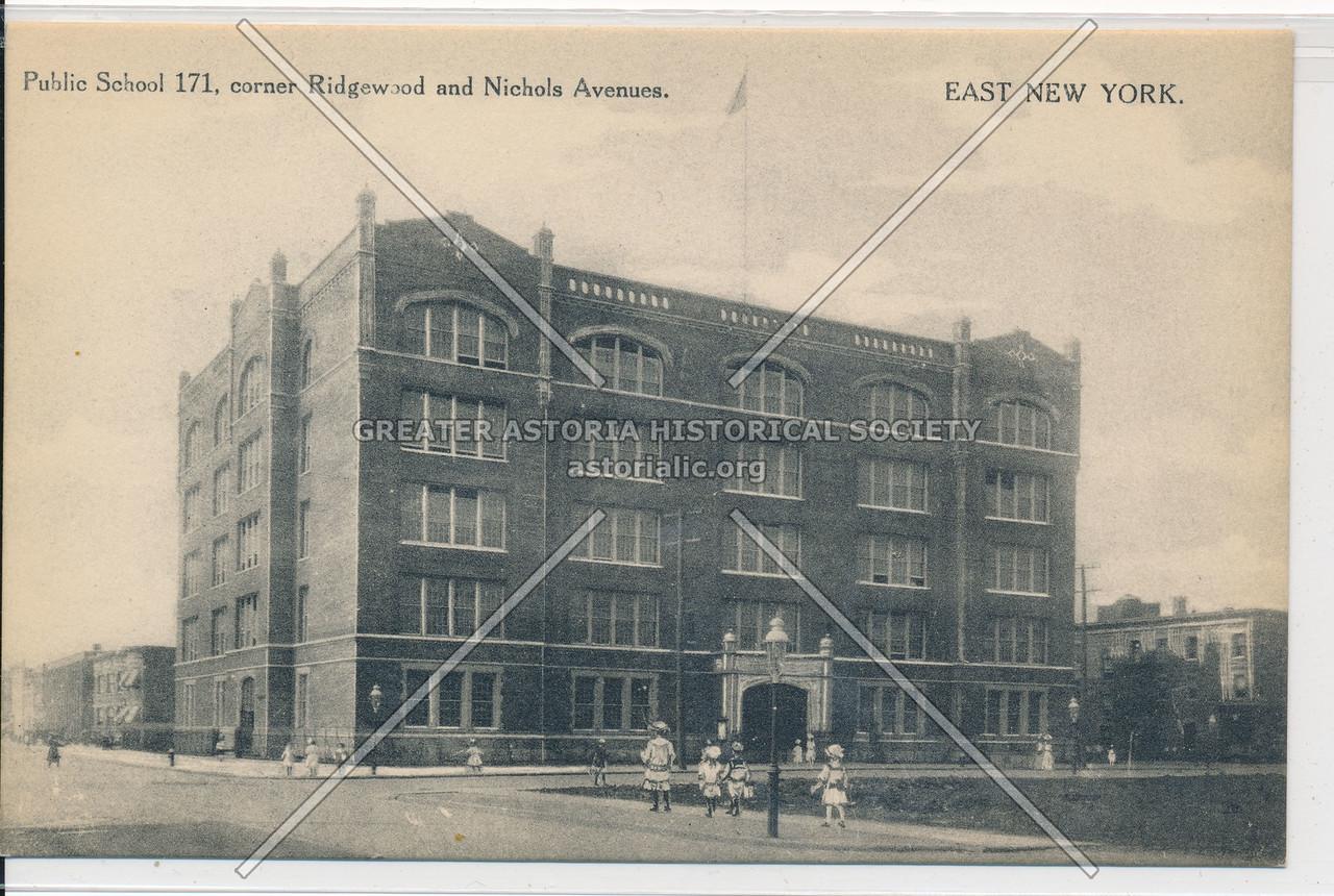 Public School No. 171, Ridgewood & Nichols Avenues., East New York, BK.