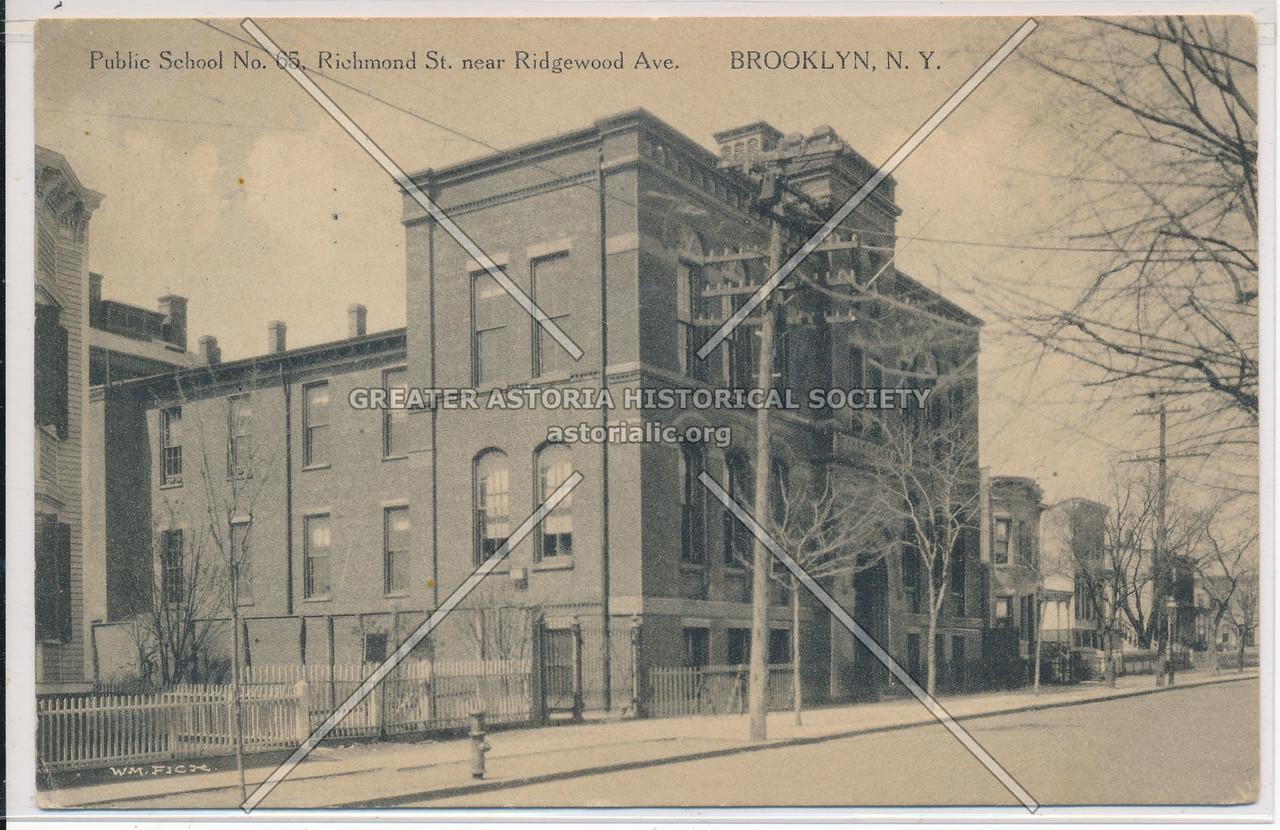 Public School No. 65, Richmond Street near Ridgewood Ave., BK.