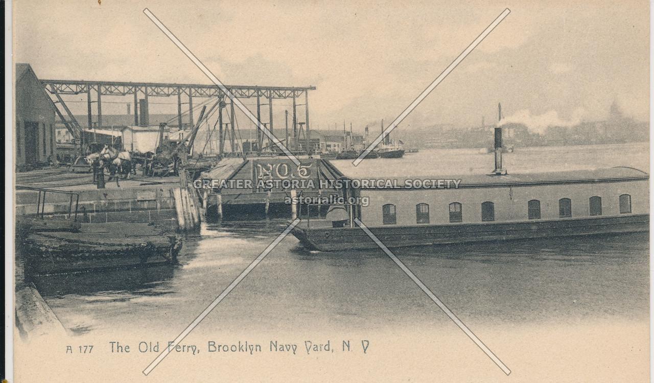 The Old Ferry, Brooklyn Navy Yard, N.Y.
