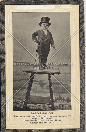 Baron Paucci, The smallest perfect man on earth, Dreamland Circus Side Show, Coney Island, N.Y.