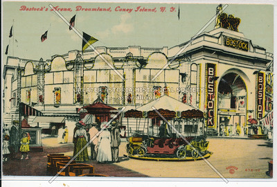 Bostock's Arena, Dreamland, Coney Island, N.Y.