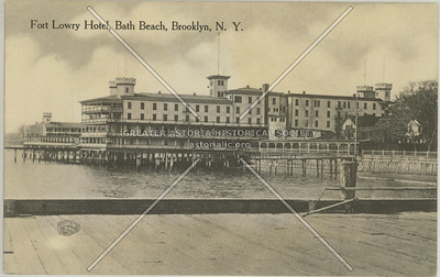Fort Lowry Hotel, Bath Beach, Brooklyn, N.Y.