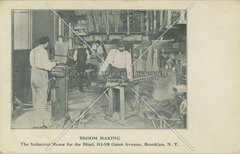 Broom Making, The Industrial Home For The Blind, 512-520 Gates Avenue, Brooklyn, N.Y.