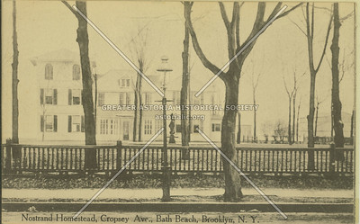 Nostrand Homestead, Cropsey Ave., Bath Beach, Brooklyn, N.Y.