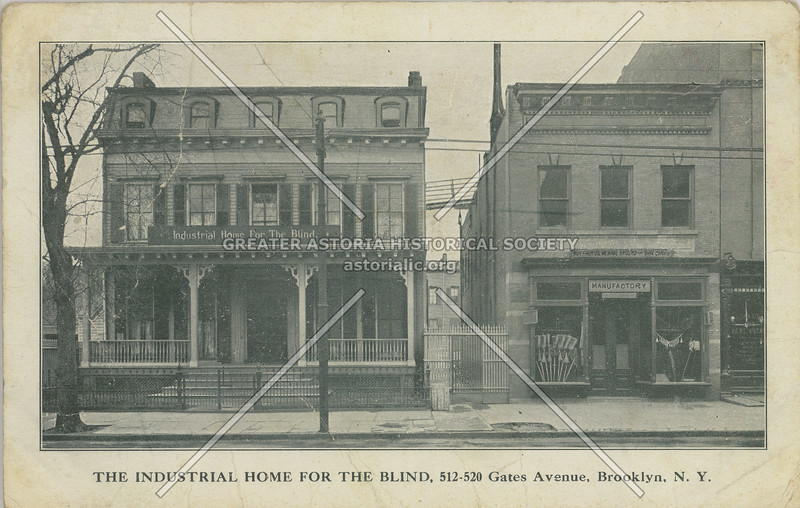 The Industrial Home For The Blind, 512-520 Gates Avenue, Brooklyn, N.Y.