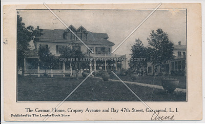 The German Home, Cropsey Ave & Bay 47th St, Gravesend, BK.