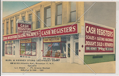 Burl & Kenney Cash Registers, Scales & Slicing Machines Bought, Sold & Repaired - 608 & 610 Atlantic Avenue Brooklyn, N.Y.