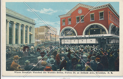 "Browning, King & Company - ""Where Brooklyn Watched the World Series"" - Fulton St. at DeKalb Ave., Brooklyn, N.Y."