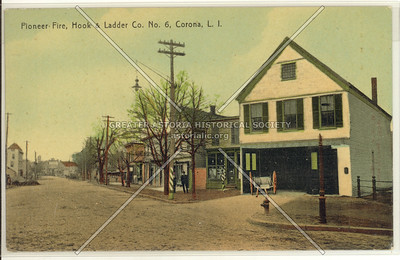 Pioneer Fire, Hook & Ladder Co. No. 6, National St., Corona, L.I.