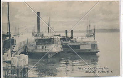 Ferry Dock & Flushing Bay, College Point, N.Y.