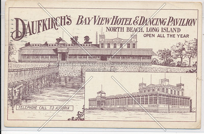 Daufkirch's Bayview Hotel & Dancing Pavilion. North Beach, L.I.