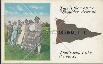 "This is the way we ""Shoulder Arms"" at Astoria, L.I."