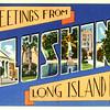 Greetings from Long Island N.Y.