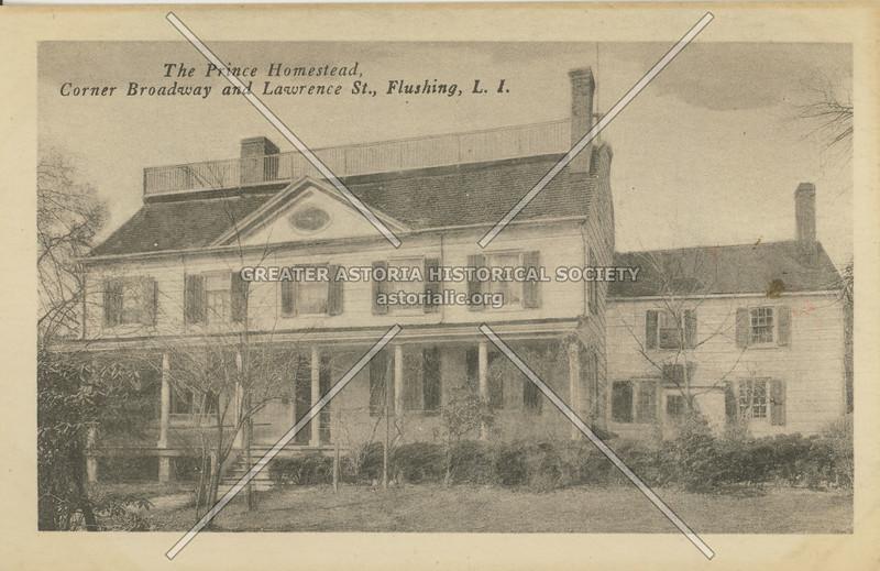 The Prince Homestead, Corner Broadway (Northern Blvd) and Lawrence St (College Pt Blvd)., Flushing, L.I.