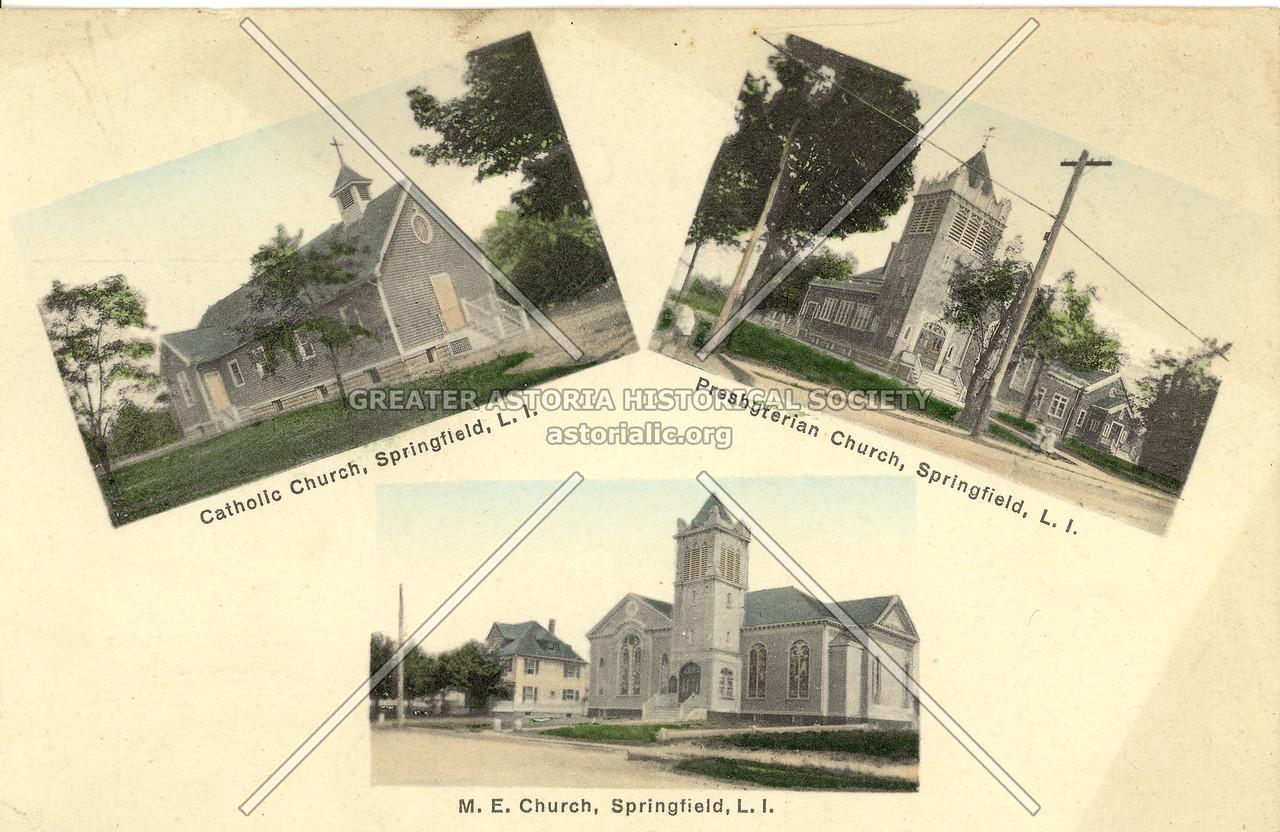 Catholic Church, Springfield, L.I. Presbyterian Church, Springfield, L.I. M.E. Church, Springfield, L.I.