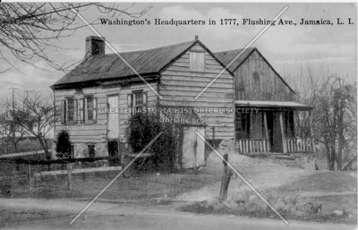 Washington's Headquarters in 1777, Flushing Ave (Parsons Blvd)., Jamaica, L.I.