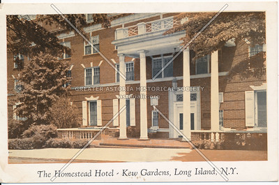 The Homestead Hotel, Grenfell St. near Lefferts Blvd., Kew Gardens, Long Island, N.Y.