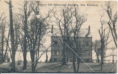 Rikers' Old Homestead Building, 1800, Elmhurst L.I.