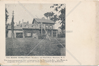 The Moore Homestead, Broadway and Shell Road (45 Ave), Elmhurst, N.Y.