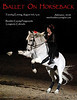 Poster/flyer for 2010 Ballet on Horseback. This is Barbara Gardner performing with her PRE gelding, Vigo, at Expo 2010.