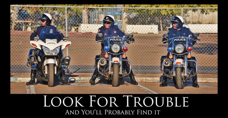 Look for trouble