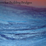 Prayer for Building Bridges (with sound)