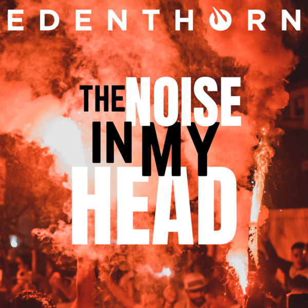 """""""THE NOISE IN MY HEAD"""""""