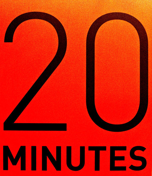 20 minutes . . .and then what?!?!?