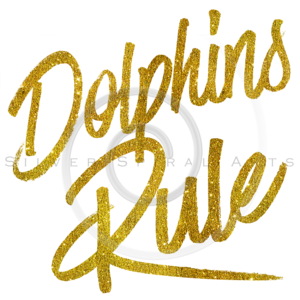 Dolphins Rule Gold Faux Foil Metallic Glitter Quote