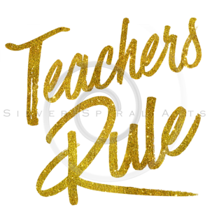 Teachers Rule Gold Faux Foil Metallic Glitter Quote