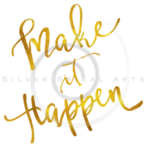 Make It Happen Gold Faux Foil Metallic Motivational Quote