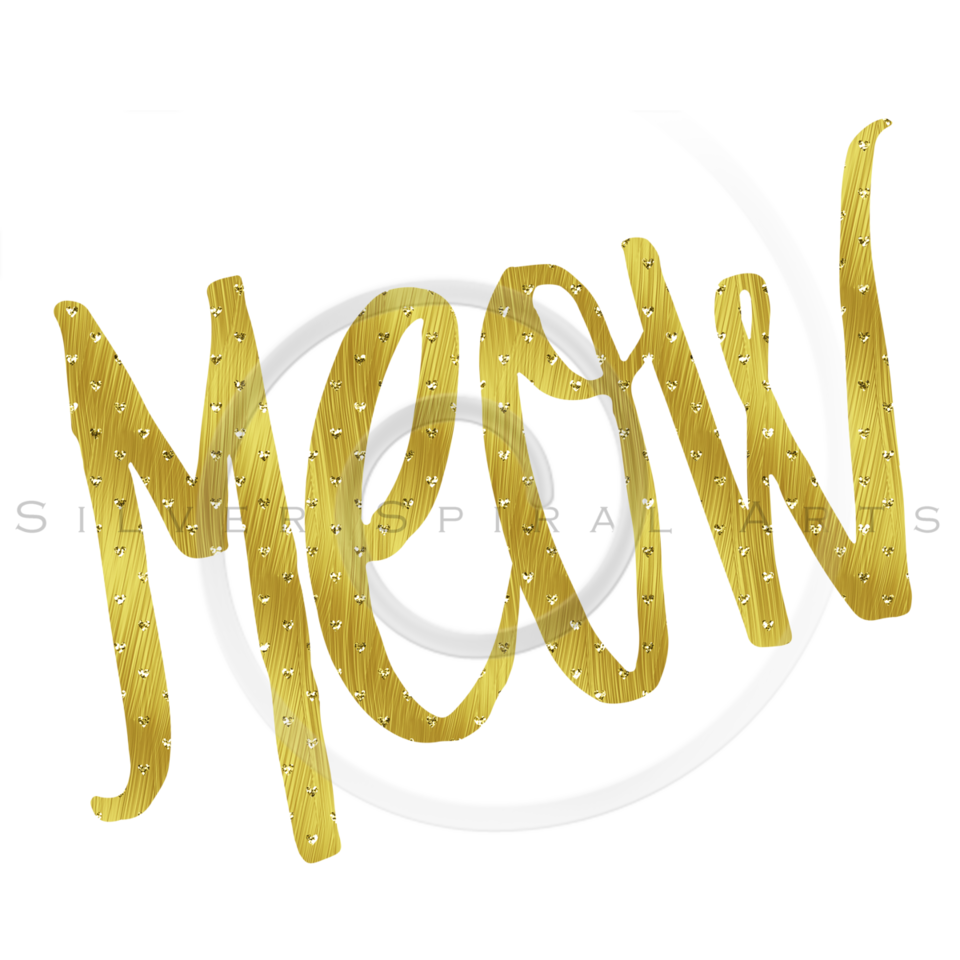Meow Gold Faux Foil Metallic Glitter Quote