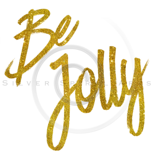 Be Jolly Gold Faux Foil Metallic Glitter Quote