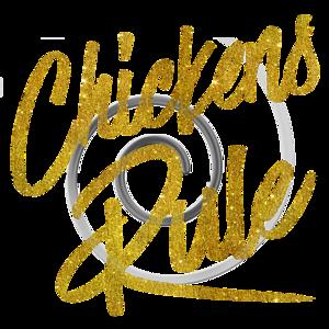 Chickens Rule Gold Faux Foil Metallic Glitter Quote