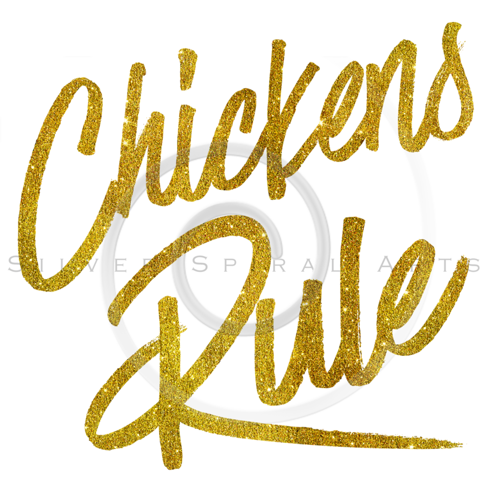Chickens Rule Gold Faux Foil Metallic Glitter Quote